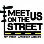 Leave Women and Girls Alone – Stop Street Harassment Week March 18-24, 2012