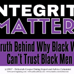 Integrity – The Missing Ingredient in Black Male/Female Relationships