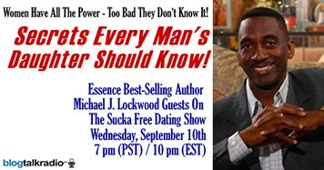 Secrets Every Man's Daughter Should Know by Michael J. Lockwood Wednesday Sept 10 at 7 pm PST