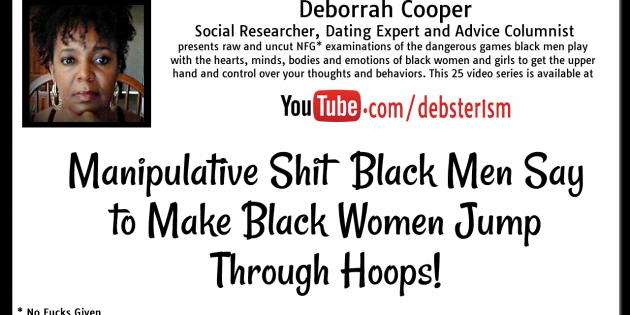 Manipulative Things Black Men Say to Make Black Women Jump Through Hoops